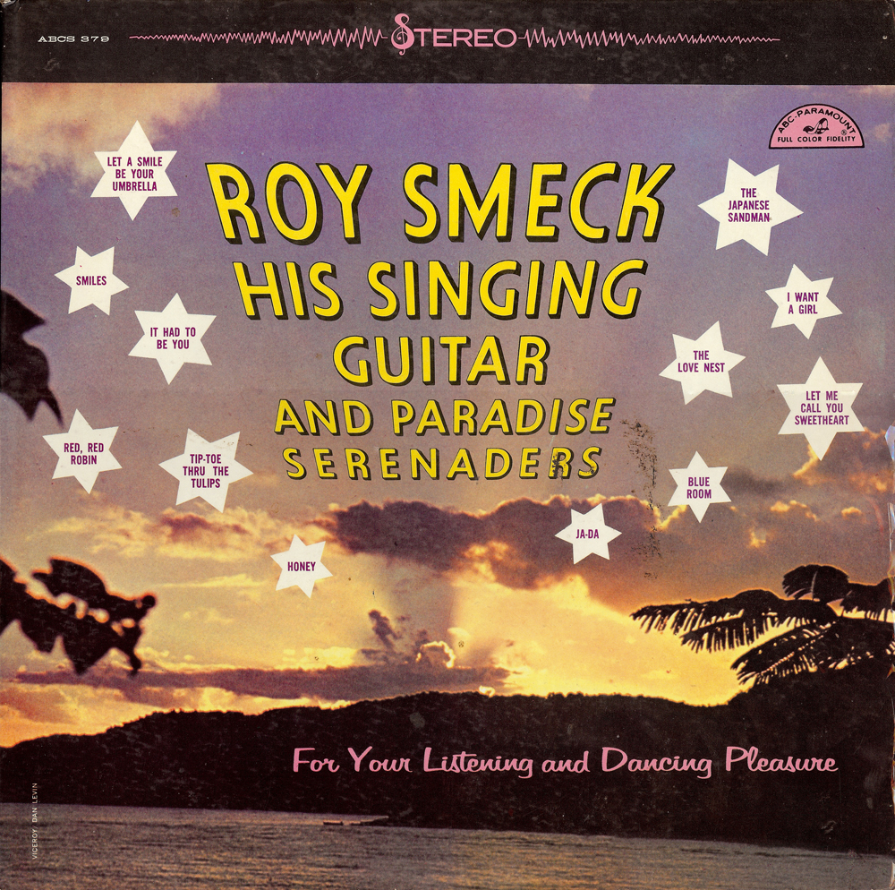 Roy Smeck - His Singing Guitar And Paradise Serenaders
